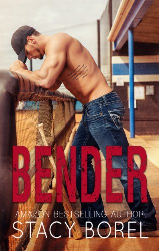Bender (The Core Four Book 1) by Stacy Borel