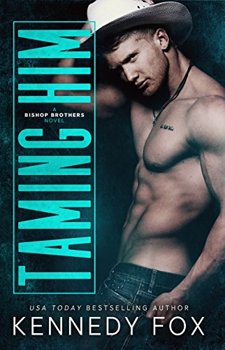 Taming Him (Bishop Brothers) by Kennedy Fox