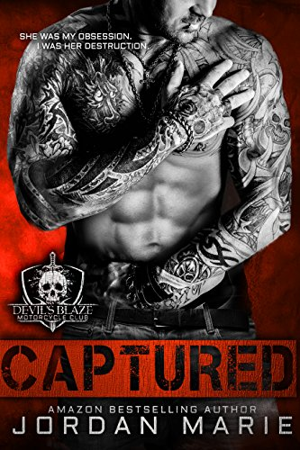 Captured: Devil's Blaze MC Book 1 by Jordan Marie and Daryl Banner