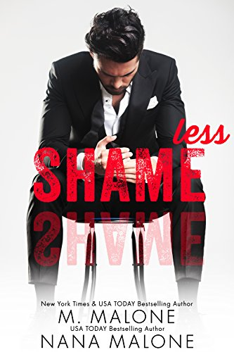 Shameless (The Shameless Trilogy Book 1) by M. Malone and Nana Malone