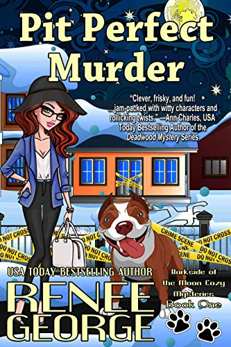 Pit Perfect Murder (A Barkside of the Moon Cozy Mystery  Book 1) by Renee George