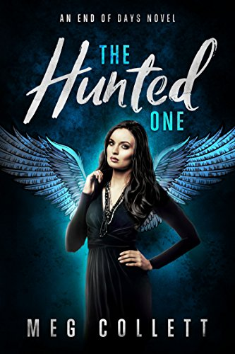 The Hunted One (End of Days Series Book 1) by Meg Collett