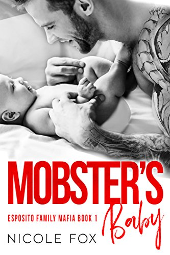 Mobster's Baby: A Dark Bad Boy Mafia Baby Romance (Esposito Family Mafia Book 1) by Nicole Fox