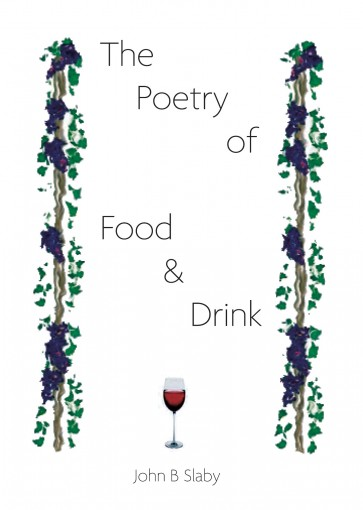 THE POETRY OF FOOD AND DRINK by John Siwicki