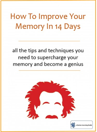 How To Improve Your Memory In 14 Days: all the tips and techniques you need to supercharge your memory and become a genius by Genius Learning Guides