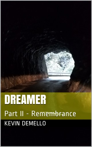 Dreamer: Part II – Remembrance by Kevin DeMello