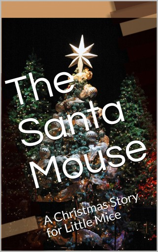 The Santa Mouse: A Christmas Story for Little Mice by Georgios Bampalis