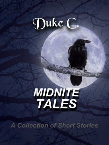 MidNite Tales: A Collection Of Short Stories by Duke C.