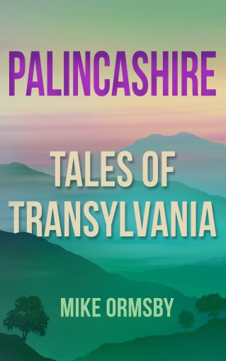 Palincashire Tales of Transylvania by Mike Ormsby