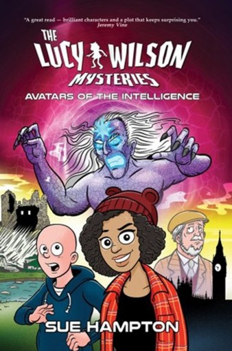 The Lucy Wilson Mysteries: Avatars of the Intelligence. A Doctor Who spin-off novel. by Sue Hampton