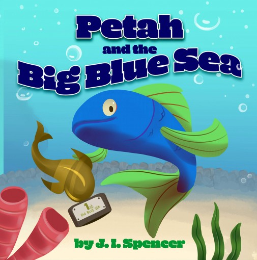 Petah and the Big Blue Sea by J. I. Spencer