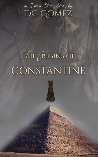 The Origins of Constantine (The Intern Diaries) by D. C. Gomez