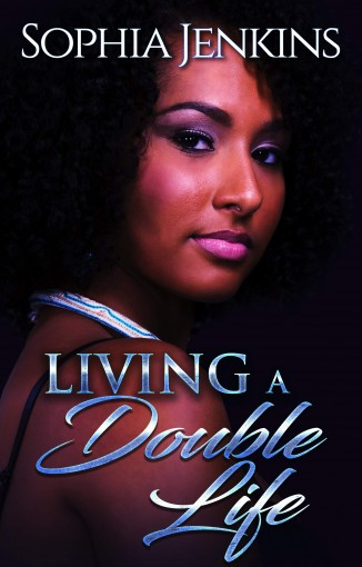 Living A Double Life (Double Life Series Book 1) by Sophia Jenkins