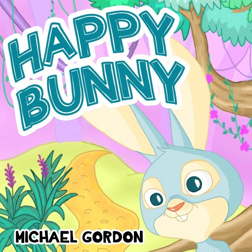 Book For Kids: Happy Bunny (Children's book about New Experiences, Picture Books, Preschool Books, Ages 3-5, Baby Books, Kids Book, Bedtime Story) by Michael Gordon