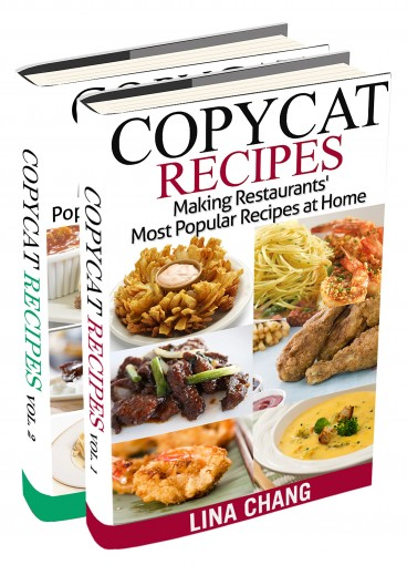 Copycat Recipes Box Set 2 Books in 1: Making Restaurants' Most Popular Recipes at Home by Lina Chang