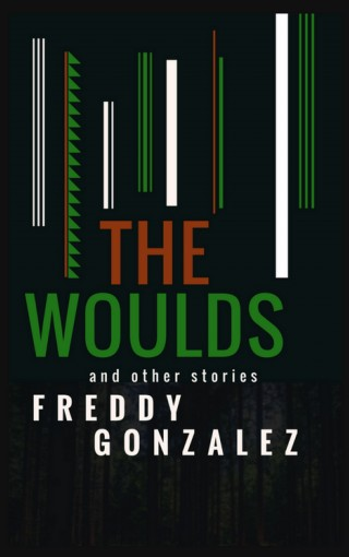 The Woulds: and other stories by Freddy Gonzalez