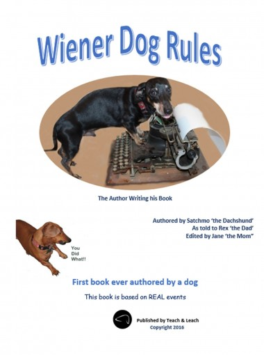 Wiener Dog Rules: First book ever authored by a dog (Furkids Series) by Rex Parr