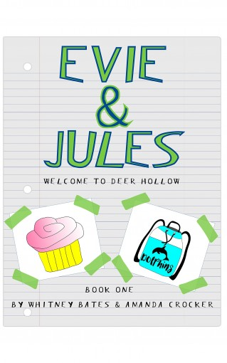 Evie and Jules: Welcome to Deer Hollow by Whitney Bates