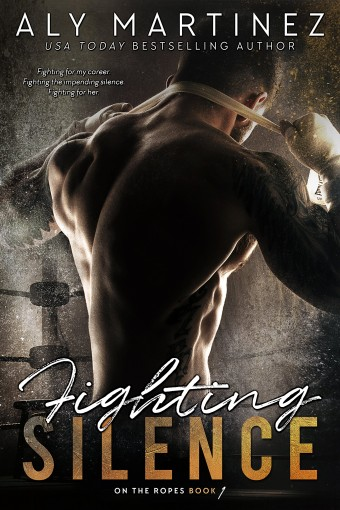 Fighting Silence (On The Ropes Book 1) by Aly Martinez