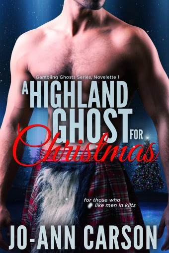 A Highland Ghost for Christmas (Gambling Ghosts Series Book 1) by Jo-Ann Carson