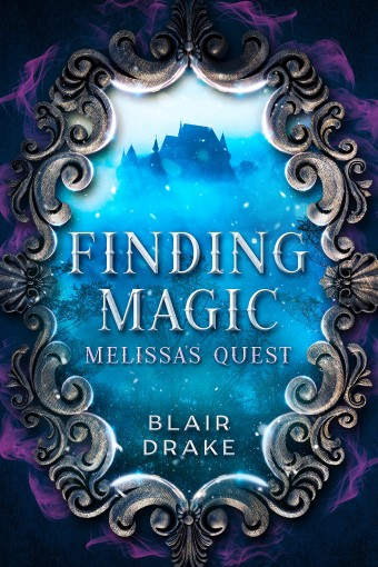 Melissa's Quest (Finding Magic Book 1) by Blair Drake