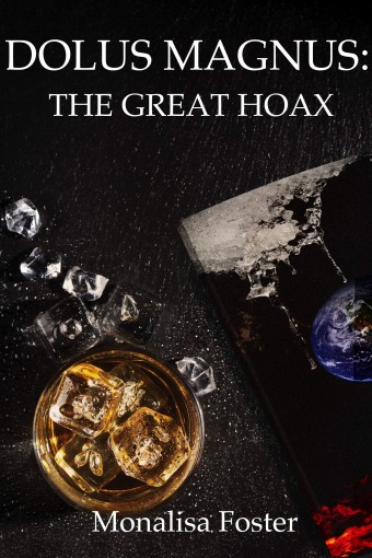 Dolus Magnus: The Great Hoax: A Short Story (Sovereign Republic of Texas Book 0) by Monalisa Foster