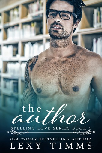 The Author: Book Boyfriend Steamy Romance (Spelling Love Series 1) by Lexy Timms