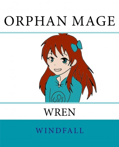 Orphan Mage: Wren by Windfall