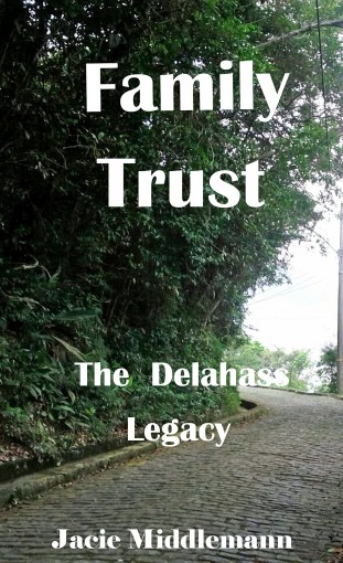 Family Trust (The Delahass Legacy Book 5) by Jacie Middlemann