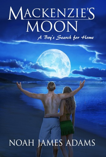 Mackenzie's Moon: A Boy's Search for Home by Noah James Adams