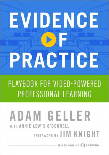 Evidence of Practice: Playbook for Video-Powered Professional Learning by Adam Geller