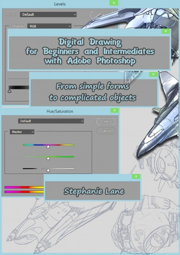 Digital Drawing for Beginners and Intermediates with Adobe Photoshop: From simple forms to  complicated objects by Stephanie Lane