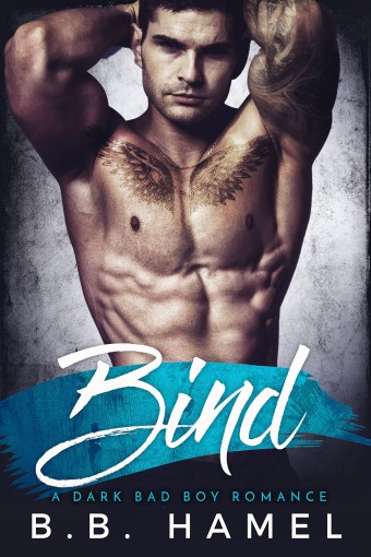 Bind: A Dark Bad Boy Romance by B. B. Hamel