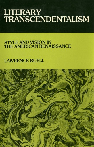 Literary Transcendentalism: Style and Vision in the American Renaissance (Cornell Paperbacks) by Lawrence Buell