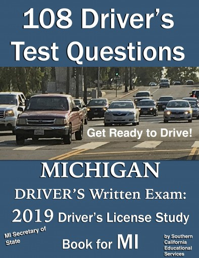 108 Driver's Test Questions for the Michigan Driver's Written Exam: Your 2019 MI Drivers Permit/License Study Book by Southern California Educational Services