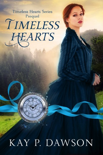Timeless Hearts Prequel by Kay P. Dawson