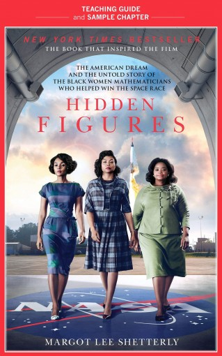 Hidden Figures Teaching Guide: Teaching Guide and Sample Chapter by Margot Lee Shetterly