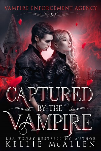 Captured by the Vampire: A Paranormal Romance (Vampire Enforcement Agency Book 0) by Kellie McAllen