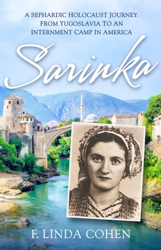 Sarinka: A Sephardic Holocaust Journey: From Yugoslavia To An Internment Camp in America by F. Linda Cohen