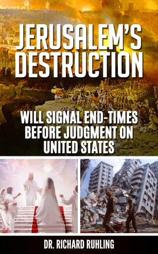Jerusalem's Destruction Will Signal End-Times Before Judgment on United States (White Horse Series) by Richard Ruhling