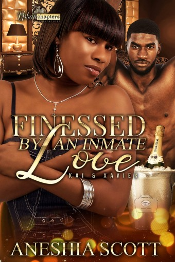 Finessed By A Inmate Love: Kai And Xavier by Aneshia Scott