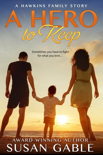 A Hero to Keep (Hawkins Family Book 1) by Susan Gable