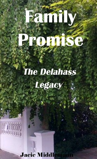 Family Promise (The Delahass Legacy Book 6) by Jacie Middlemann
