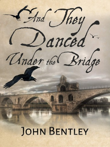 And They Danced Under The Bridge by John Bentley