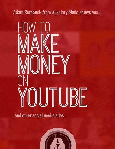 How to Make Money on YouTube: and Other Social Media Sites by Adam Rumanek