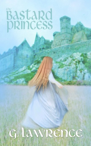 The Bastard Princess (The Elizabeth of England Chronicles Book 1) by G. Lawrence