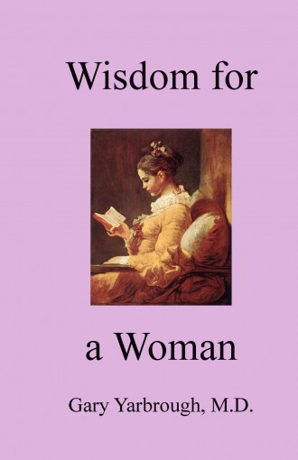Wisdom For A Woman by Gary Yarbrough MD