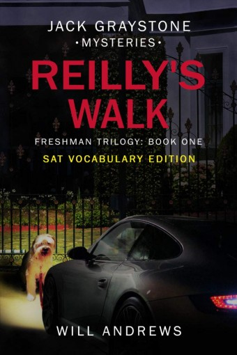 Reilly's Walk: Freshman Trilogy: Book One (Jack Graystone Mysteries) by Will Andrews