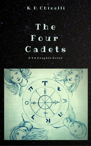 The Four Cadets: Part Two: A YA Graphic Novel by Katherine Pierce Chinelli