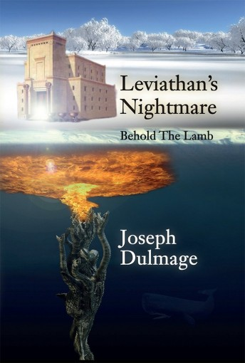 Leviathan's Nightmare: Behold The Lamb by Joseph Dulmage